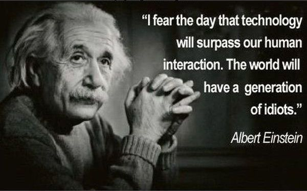 The Day That Albert Einstein Feared Is Here!