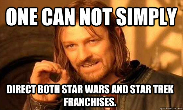 One Does Not Simply Direct Star Wars and Star Trek