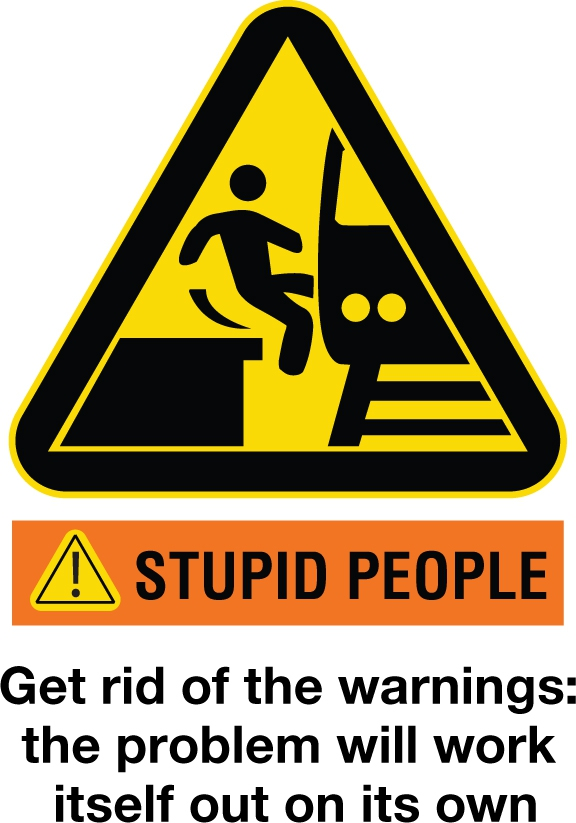 Stupid/Funny Warning Signs, Keeping the Not-So-Bright Safe!