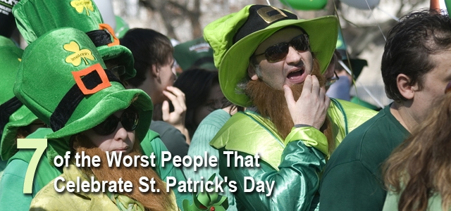 7 People That You Don't Want To Celebrate St. Patrick's Day With