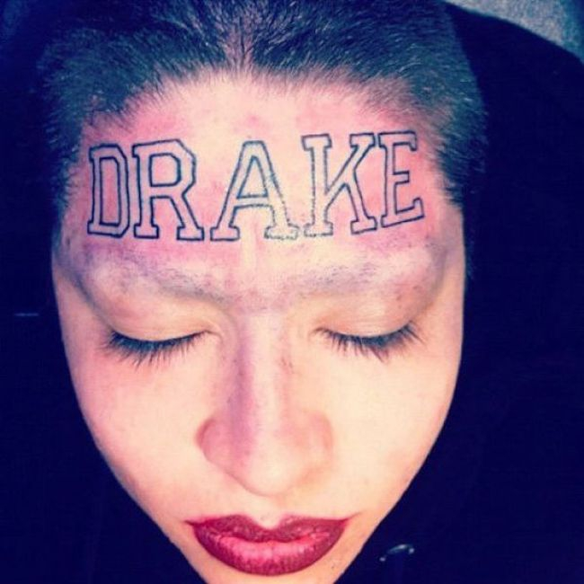 "This girl tattooed ""Drake"" on her forehead"
