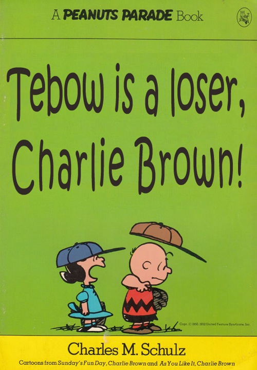 Tebow is a loser
