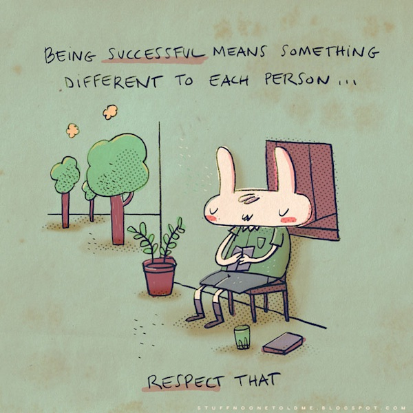 Being successful means something different to each other