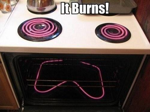The Oven! It Burns!