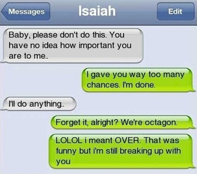 Worst Break-Up Texts Ever artistic, awesome, clever, cool, crazy, funny, random, rocks, silly, sweet