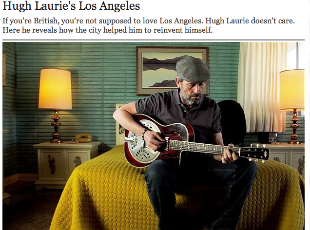 Hugh Laurie's Love Letter To Los Angeles artistic, funny-crazy-wtf-people, interesting, music, random, silly, weird