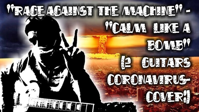 """Rage Against The Machine"" - ""Calm Like A Bomb"" (2 guitars coronavirus-cover:)"