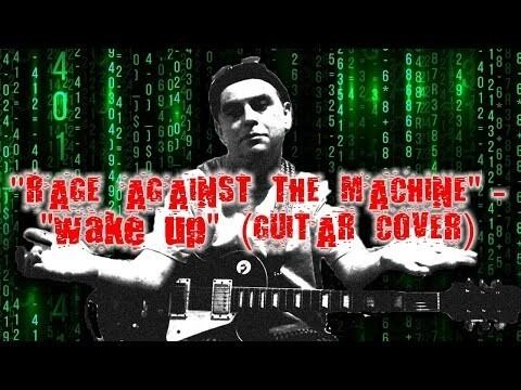 """Rage Against The Machine"" - ""Wake Up"" (guitar cover)"